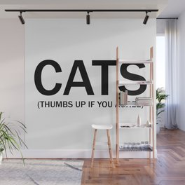 Cats. (Thumbs up if you agree) in black. Wall Mural