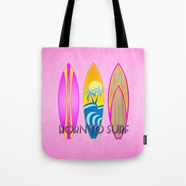Born To Surf, In Pink Tote Bag