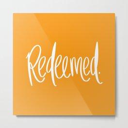 Redeemed Metal Print