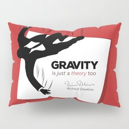 "Quote: ""Just a theory..."" Pillow Sham"