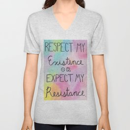 """respect my existence or expect my resistance"" Unisex V-Neck"