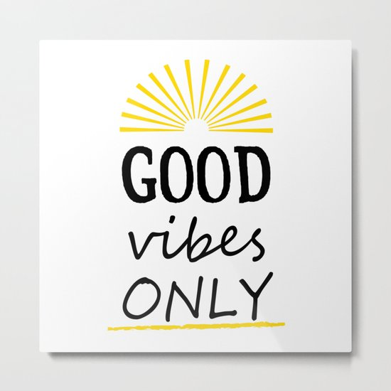 Good vibes only by society6comanastasia