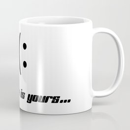 Happy or unhappy; the choice is yours. Coffee Mug