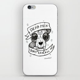 Dead Men Don't Catcall iPhone Skin