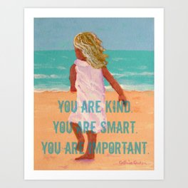 You are kind, smart, important Art Print
