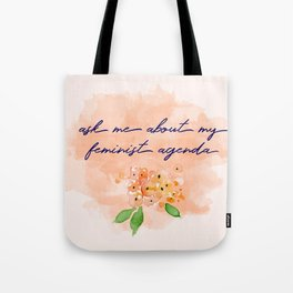 Ask Me About My Feminist Agenda Tote Bag