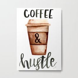 Coffee and Hustle on the Go No. 2 Metal Print
