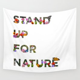 Stand Up For Nature Wall Tapestry