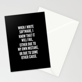 When I write software I know that it will fail either due to my own mistake or due to some other cause Stationery Cards
