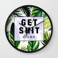get shit done Wall Clocks featuring Get Shit Done  by Vasare Nar