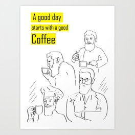 A good day starts with a good coffee (yellow) Art Print