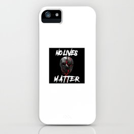 No Lives Matter iPhone Case