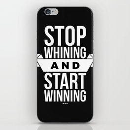 Stop whining and start winning iPhone Skin