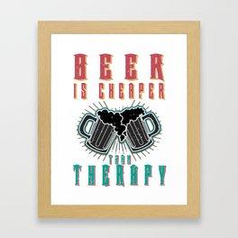 beer is cheaper - I love beer Framed Art Print