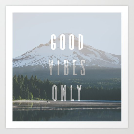 Good Vibes Only - Mt. Hood Art Print