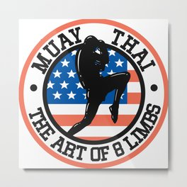 Muay Thai The Art Of 8 Limb - Thai Boxing Gift Metal Print