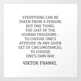 Viktor Frankl Stoic Quote - TO CHOOSE ONE'S OWN WAY Art Print