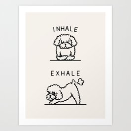 Inhale Exhale Toy Poodle Art Print