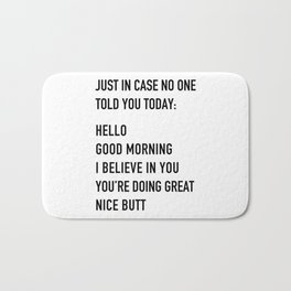 Just in case no one told you today Bath Mat