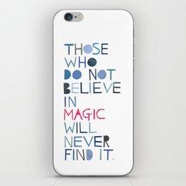 Believe in magic... iPhone Skin