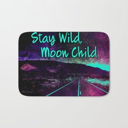441 9 Stay Wild Moon Child Bath Mat
