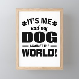 It's Me And My Dog Against The World bw Framed Mini Art Print