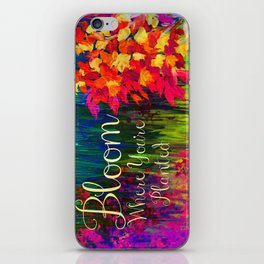 BLOOM WHERE YOU'RE PLANTED Floral Garden Typography Colorful Rainbow Abstract Flowers Inspiration iPhone Skin