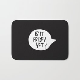 Is It Friday Yet? Bath Mat
