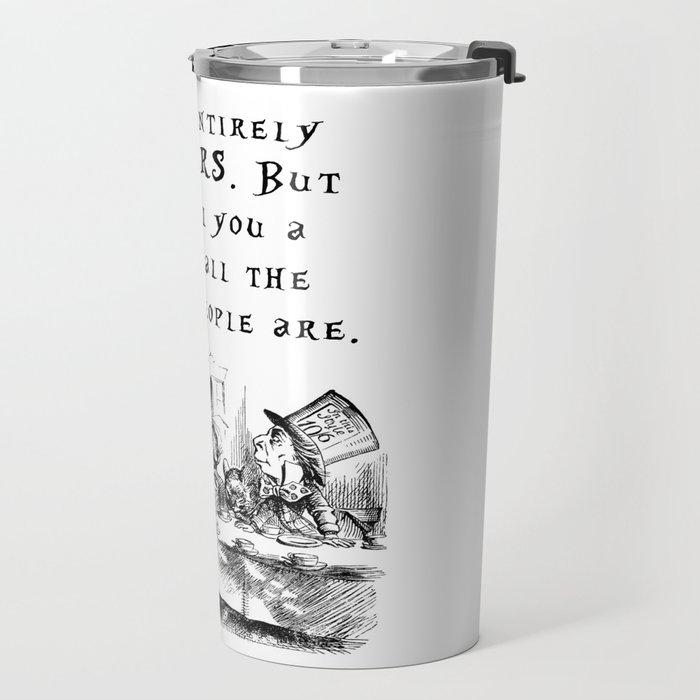 You're entirely bonkers Travel Mug
