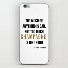 Too much champagne iPhone Skin