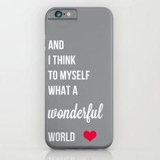 Wonderful world iPhone 6s Slim Case
