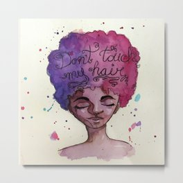 Don't Touch My Hair Metal Print