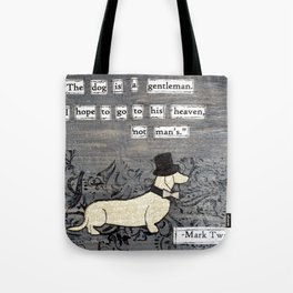The dog is a gentleman Tote Bag