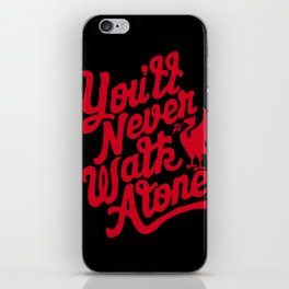 You'll Never Walk Alone -  Red on Black iPhone Skin
