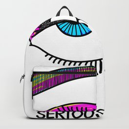 Seriously? *rolling eyes* Backpack