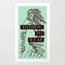 Birth of Venus - Nothing to Wear Art Print