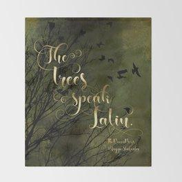 The trees speak Latin. The Raven Boys Throw Blanket