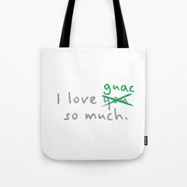 Funny Food I Love You So Much Guac Tote Bag