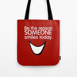Be the Reason Someone Smiles Today Tote Bag
