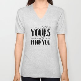 What Is Yours Will Find You Unisex V-Neck