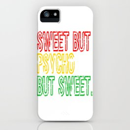 """Sweet But Psycho Sweet"" Cute and simple tee design. Unique gift to your friends and family too!  iPhone Case"