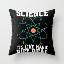 Science Its Like Magic But Real Throw Pillow