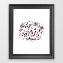 Live, Love, Let Shit Go Framed Art Print