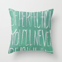 Fear of Perfection Throw Pillow