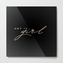 Black and Gold Get It Girl Hustle  Brushstroke Metal Print