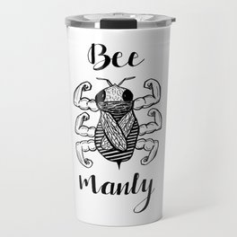 Bee Manly Travel Mug
