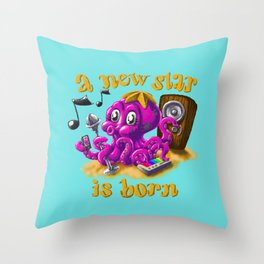 A new star is born - Singing octopus Throw Pillow