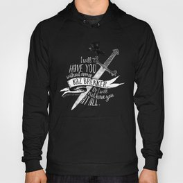 Six of Crows - I will have you Hoody