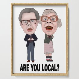 Tubbs and Edward League Of Gentlemen Are You Local Serving Tray