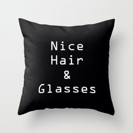 Nice hair and Glasses. Throw Pillow